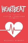 Heartbeat: How I Grew from Victim to Survivor Cover Image