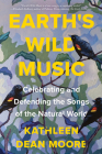 Earth's Wild Music: Celebrating and Defending the Songs of the Natural World Cover Image