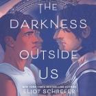 The Darkness Outside Us Lib/E Cover Image