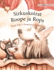 Sirkuskoirat Roope ja Rops: Finnish Edition of Circus Dogs Roscoe and Rolly Cover Image