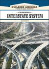 The Eisenhower Interstate System (Building America: Then and Now) Cover Image