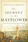 The Journey to the Mayflower: God's Outlaws and the Invention of Freedom Cover Image