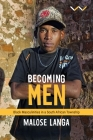 Becoming Men: Black Masculinities in a South African Township Cover Image