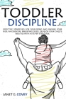Toddler Discipline: The 11 Commandments for Helping Parents to Tame Tantrums and Talk So Your Children Will Listen Without Struggles.Raise Cover Image