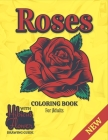 Roses Coloring Book For Adults: A Coloring Gift Book for Women and Girls & Adults Relaxation with Stress Relieving Floral Designs and