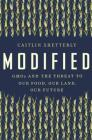 Modified: GMOs and the Threat to Our Food, Our Land, Our Future Cover Image