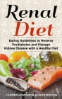 Renal Diet: Eating Guidelines to Reverse Prediabetes and Manage Kidney Disease with a Healthy Diet. ( 2 Books in 1 ) Cover Image