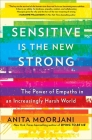 Sensitive Is the New Strong: The Power of Empaths in an Increasingly Harsh World Cover Image