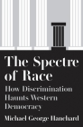 The Spectre of Race: How Discrimination Haunts Western Democracy Cover Image