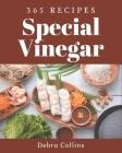 365 Special Vinegar Recipes: Enjoy Everyday With Vinegar Cookbook! Cover Image