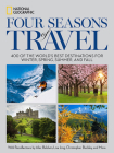 Four Seasons of Travel: 400 of the World's Best Destinations in Winter, Spring, Summer, and Fall Cover Image