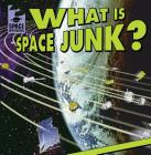What Is Space Junk? (Space Mysteries) Cover Image