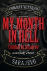 My Month in Hell: Combat In Sarajevo Cover Image