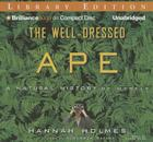 The Well-Dressed Ape: A Natural History of Myself Cover Image