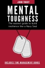 Mental Toughness: The easiest guide to build resilience like a Navy Seal Cover Image