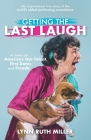 Getting the Last Laugh: The Inspirational True Story of the World's Oldest Performing Comedienne Cover Image