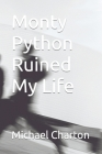 Monty Python Ruined My Life Cover Image