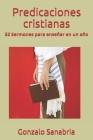 Predicaciones cristianas: Predicaciones de la Biblia para enseñar Cover Image