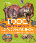 1,000 Facts About Dinosaurs, Fossils, and Prehistoric Life Cover Image