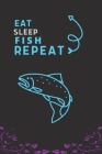 Eat Sleep Fish Repeat: Best Gift for Fish Lovers, 6 x 9 in, 110 pages book for Girl, boys, kids, school, students Cover Image
