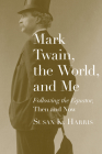 Mark Twain, the World, and Me: