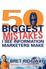 50 Biggest Mistakes: I See Information Marketers Make Cover Image