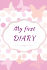 My First Diary: Colored pages Diary for Girls on a beautiful Pink Flower and Butterflies pattern Ι Perfect for Journal, Doodling, Cover Image