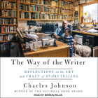 The Way of the Writer: Reflections on the Art and Craft of Storytelling Cover Image