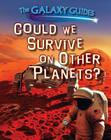 Could We Survive on Other Planets? (Galaxy Guides) Cover Image