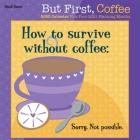 But First Coffee 2020 Mini 7x7 Brush Dance Cover Image