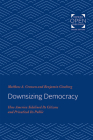 Downsizing Democracy: How America Sidelined Its Citizens and Privatized Its Public Cover Image