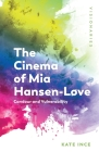The Cinema of MIA Hansen-Løve: Candour and Vulnerability Cover Image