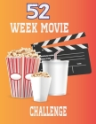 52 Week Challenge: PICK, WATCH, RATE, AND ANALYZE MOVIES ( For Film Buffs and Casual Movie Watchers ) Cover Image