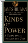 Kinds of Power: A Guide to its Intelligent Uses Cover Image