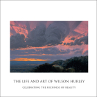 The Life and Art of Wilson Hurley: Celebrating the Richness of Reality Cover Image