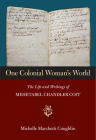 One Colonial Woman's World: The Life and Writings of Mehetabel Chandler Coit Cover Image