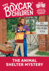 The Animal Shelter Mystery (The Boxcar Children Mysteries #22) Cover Image