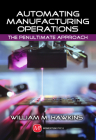 Automating Manufacturing Operations: The Penultimate Approach Cover Image