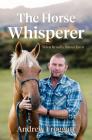 The Horse Whisperer: When He Talks, Horses Listen Cover Image