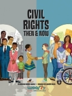 Civil Rights Then and Now: A Timeline of the Fight for Equality in America Cover Image