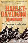 Harley-Davidson Memories: The Golden Age of Motorcycling Cover Image