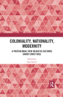 Coloniality, Nationality, Modernity: A Postcolonial View on Baltic Cultures Under Soviet Rule Cover Image