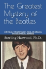 The Greatest Mystery of the Beatles: Critical Thinking on: Paul is Dead Cover Image