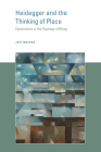 Heidegger and the Thinking of Place: Explorations in the Topology of Being Cover Image