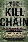 The Kill Chain: Defending America in the Future of High-Tech Warfare Cover Image
