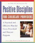 Positive Discipline for Childcare Providers: A Practical and Effective Plan for Every Preschool and Daycare Program Cover Image