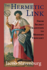 The Hermetic Link: From Secret Tradition to Modern Thought Cover Image