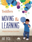 Toddlers: Moving & Learning: A Physical Education Curriculum [With CD (Audio)] Cover Image