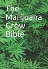 The Marijuana Grow Bible Cover Image
