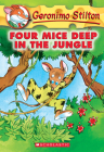 Four Mice Deep in the Jungle (Geronimo Stilton #5) Cover Image